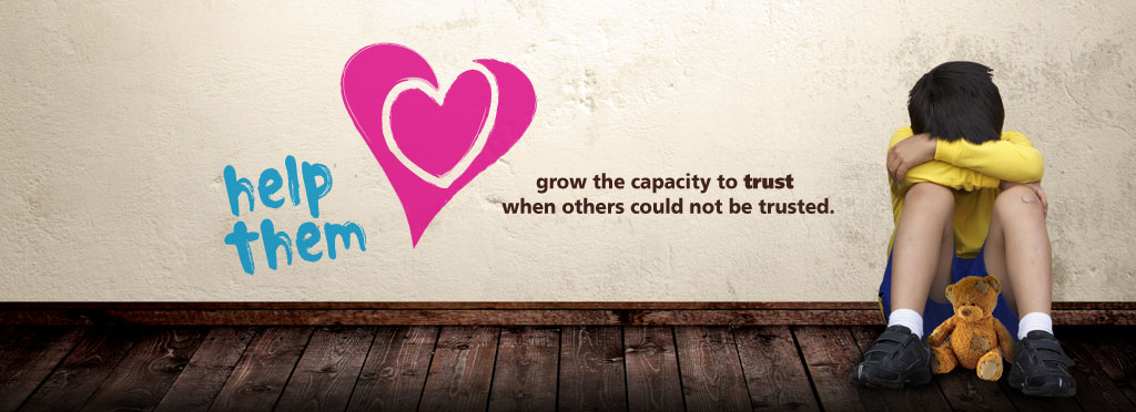 help Them grow the capacity to trust when others could not be trusted.